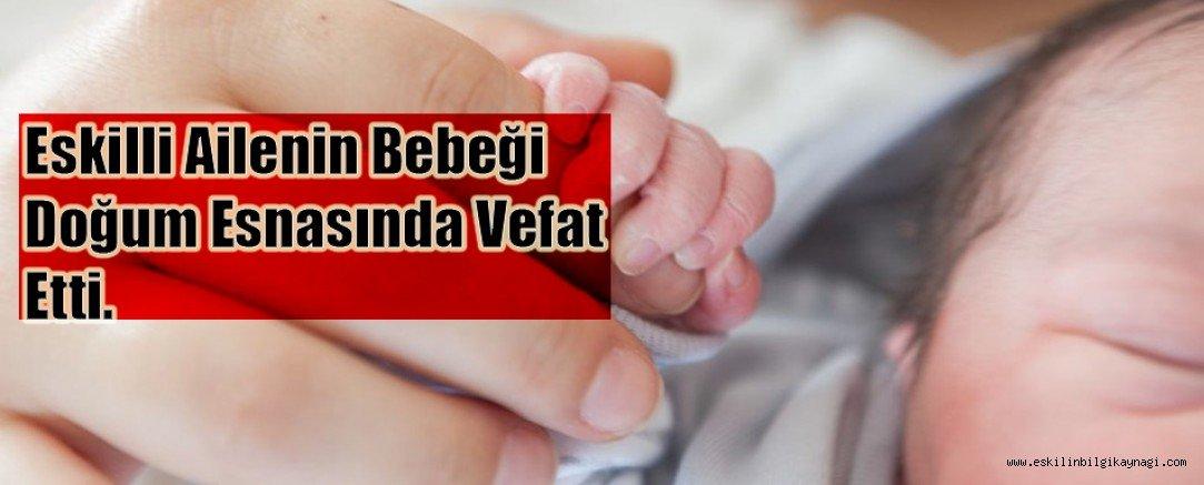 Eskilli Ailenin Bebeği Doğum Esnasında Vefat Etti.
