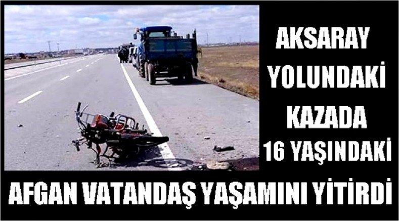 Sultanhanı Yakınlarında Motosiklet Kazası 1 Ölü